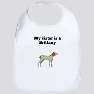 My Sister Is A Brittany Bib