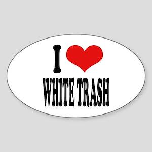 I Love White Trash Oval Sticker