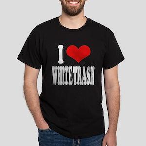 I Love White Trash Dark T-Shirt