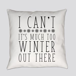 Much Too Winter Everyday Pillow