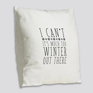 Much Too Winter Burlap Throw Pillow