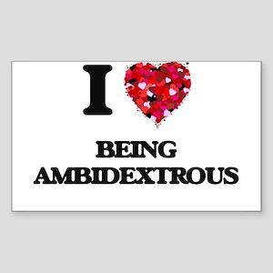 I Love Being Ambidextrous Sticker