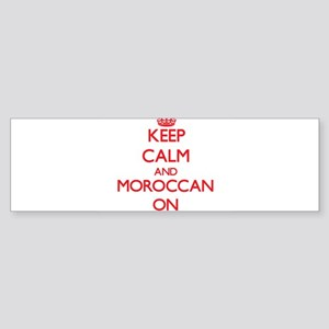 Keep Calm and Moroccan ON Bumper Sticker