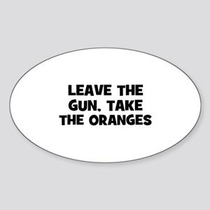 leave the gun, take the orang Oval Sticker