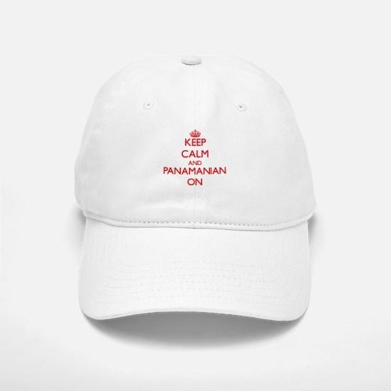 Keep Calm and Panamanian ON Baseball Baseball Cap