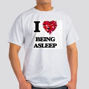 I Love Being Asleep T-Shirt