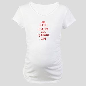 Keep Calm and Qatari ON Maternity T-Shirt