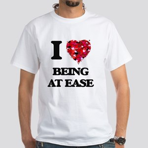I love Being At Ease T-Shirt