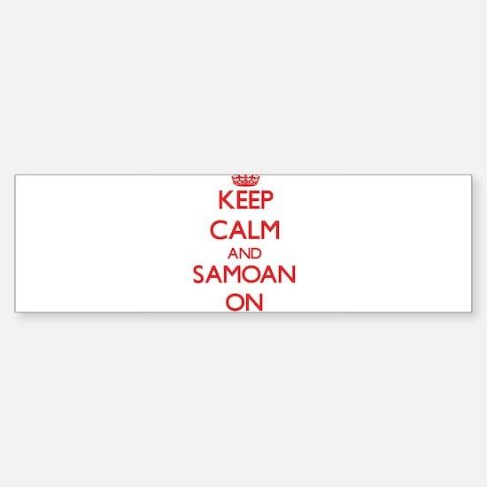 Keep Calm and Samoan ON Bumper Bumper Bumper Sticker