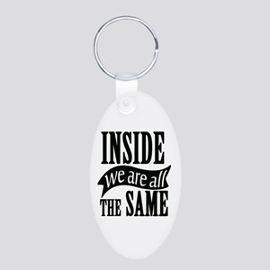 Inside We Are All The Same Aluminum Oval Keychain
