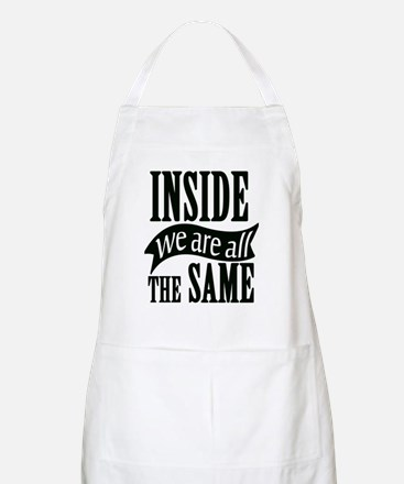 Inside We Are All The Same Apron