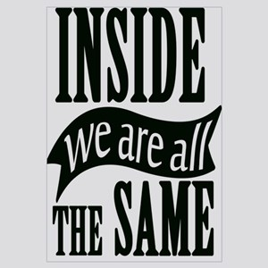 Inside We Are All The Same