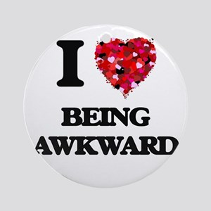 I Love Being Awkward Ornament (Round)