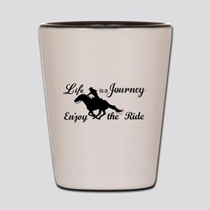 Life is a Journey, Enjoy the Ride Shot Glass