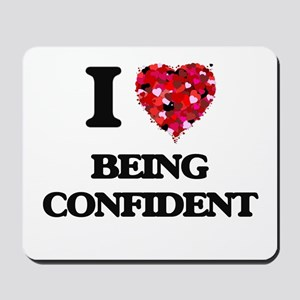 I love Being Confident Mousepad