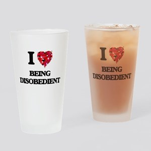 I Love Being Disobedient Drinking Glass