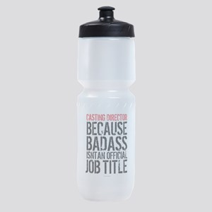 Casting Director Badass Job Title Sports Bottle
