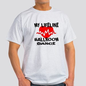My Lifeline Ballroom dance Light T-Shirt
