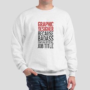 Graphic Designer Badass Job Title Sweatshirt