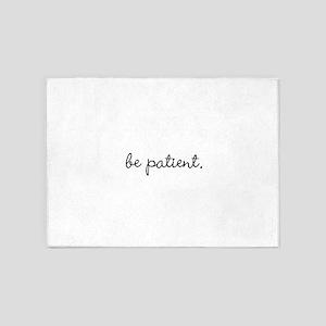 Be Patient 5'x7'Area Rug