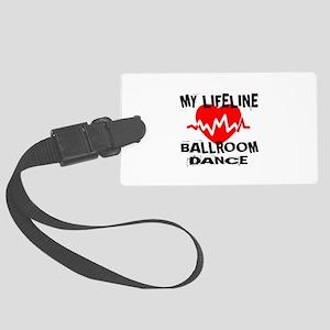 My Lifeline Ballroom dance Large Luggage Tag