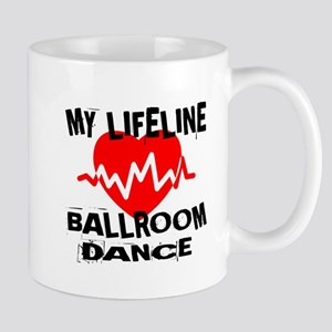 My Lifeline Ballroom dance 11 oz Ceramic Mug