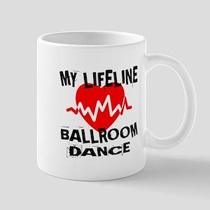 My Lifeline Ballroom dance 11 oz Ceramic Mug
