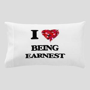 I love Being Earnest Pillow Case