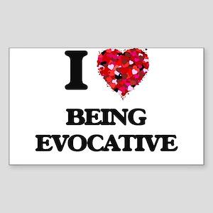I love Being Evocative Sticker