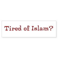 (bumper) Tired Of Islam? Car Sticker