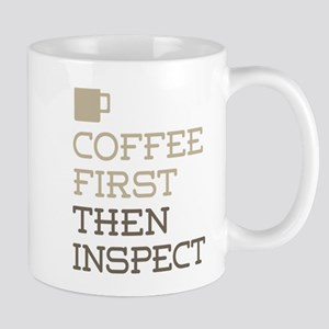 Coffee Then Inspect Mugs