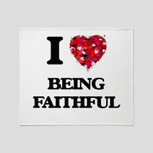I Love Being Faithful Throw Blanket