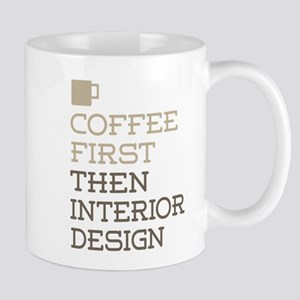 Coffee Then Interior Design Mugs