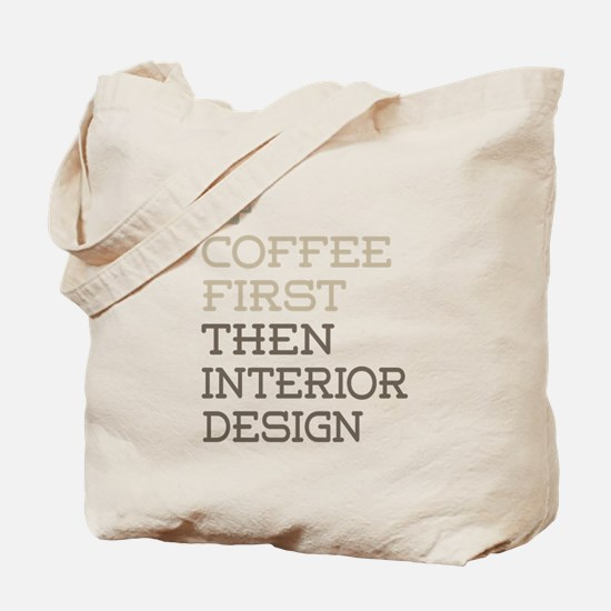 Coffee Then Interior Design Tote Bag