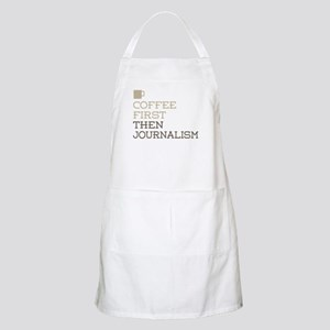 Coffee Then Journalism Apron