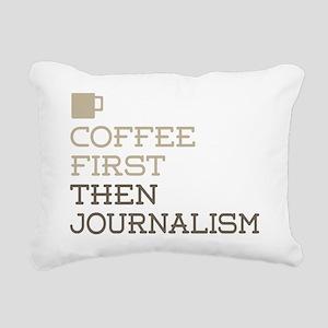 Coffee Then Journalism Rectangular Canvas Pillow