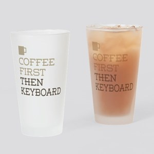 Coffee Then Keyboard Drinking Glass