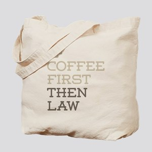 Coffee Then Law Tote Bag