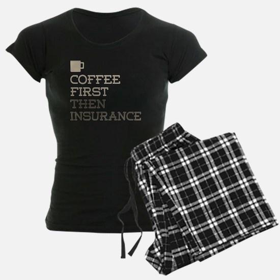 Coffee Then Insurance Pajamas