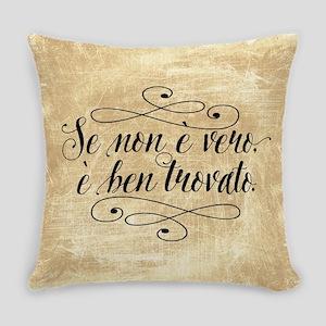 Se Non E Vero E Ben Trovato Everyday Pillow