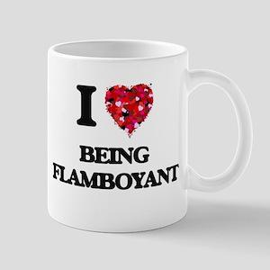I Love Being Flamboyant Mugs