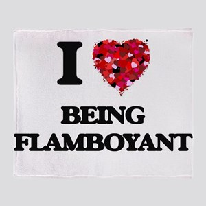 I Love Being Flamboyant Throw Blanket