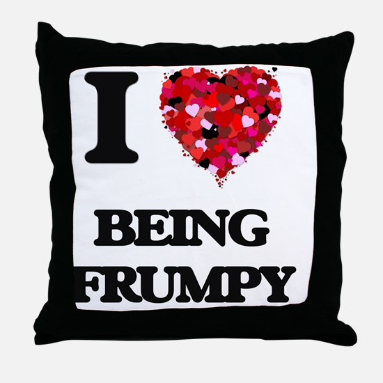 I Love Being Frumpy Throw Pillow