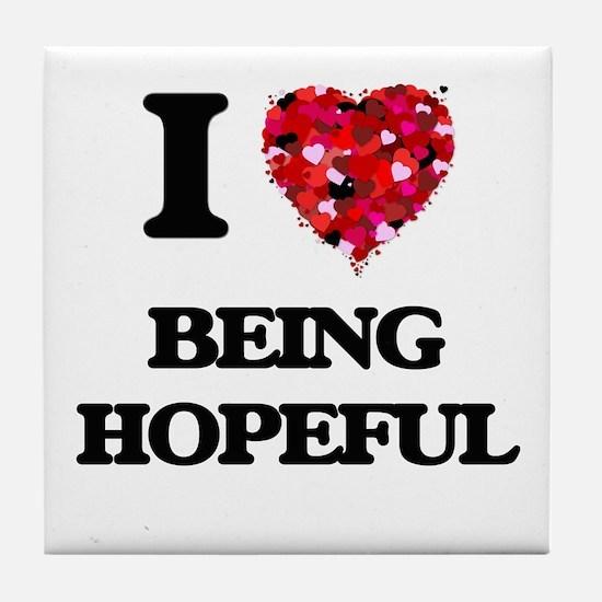 I Love Being Hopeful Tile Coaster