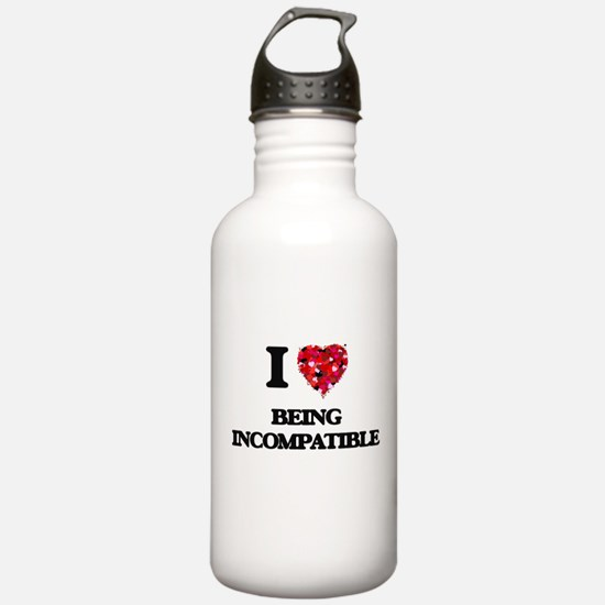 I Love Being Incompati Water Bottle