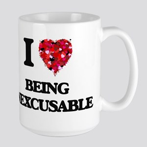 I Love Being Inexcusable Mugs