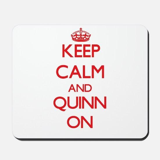 Keep Calm and Quinn ON Mousepad