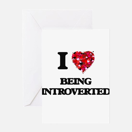 I Love Being Introverted Greeting Cards