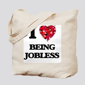 I Love Being Jobless Tote Bag
