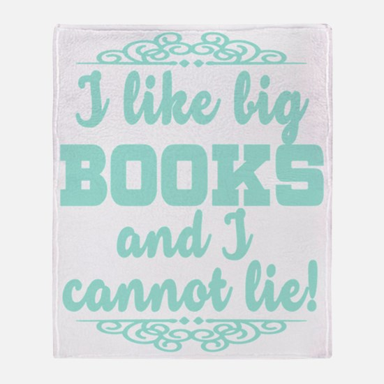 I Like Big Books And I Cannot Lie Throw Blanket